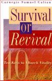 Survival or Revival : Ten Keys to Church Vitality, Calian, Carnegie Samuel, 0664257348