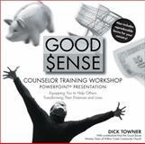 Good Sense Counselor Training Workshop Powerpoint Presentation, Dick Towner and John Tofilon, 0744137349