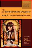 Daisy Buchanan's Daughter Book 2, Tom Carson, 0982597347