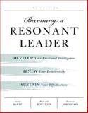 Becoming a Resonant Leader, Annie McKee and Richard E. Boyatzis, 1422117340