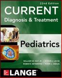 CURRENT Diagnosis and Treatment Pediatrics, Twenty-Second Edition 22nd Edition