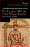 The Religious History of the Roman Empire : Pagans, Jews, and Christians, , 0199567344