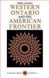 Western Ontario and the American Frontier, Landon, Fred, 0771097344