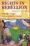 Rights in Rebellion, Shannon Speed, 0804757348