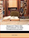 Bericht Ãœber Die Leistungen in Der Ohrenheilkunde, Louis Blau, 1142487342