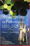 A Directory of Shakespeare in Performance, 1970-2005 Vol. 1 : Great Britain, Goodland, Katharine and O'Connor, John, 1403917345