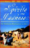 Of Spirits and Madness : An American Psychiatrist in Africa, Linde, Paul R., 0071367349