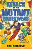 Attack of the Mutant Underwear, Tom Birdseye, 0142407348