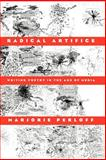 Radical Artifice : Writing Poetry in the Age of Media, Perloff, Marjorie, 0226657345