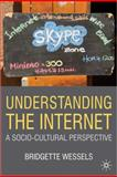 Understanding the Internet : A Socio-Cultural Perspective, Wessels, Bridgette, 023051734X