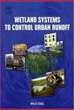 Wetland Systems to Control Urban Runoff, Scholz, M., 0444527346