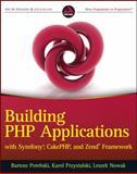 Building PHP Applications with Symfony, CakePHP, and Zend Framework, Bartosz Porebski and Karol Przystalski, 0470887346