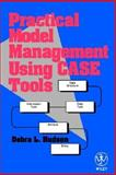 Practical Model Management Using CASE Tools, Hudson, Debra L., 0471567345