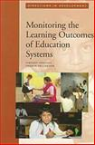 Monitoring the Learning Outcomes of Education Systems, Greaney, Vincent and Kellaghan, Thomas, 0821337343