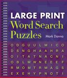 Large Print Word Search Puzzles, Mark Danna, 1402777345