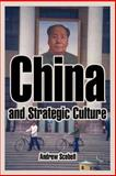 China and Strategic Culture, Scobell, Andrew, 1410217345