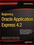 Beginning Oracle Application Express 4. 2, Doug Gault and Karen Cannell, 1430257342