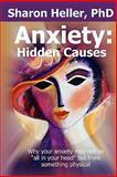 Anxiety: Hidden Causes, Sharon Heller, 1452897344