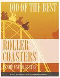 100 of the Best Roller Coasters in the United States, Alex Trost and Vadim Kravetsky, 1493557343