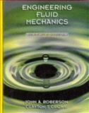 Engineering Fluid Mechanics, Roberson, John A. and Crowe, Clayton T., 0471147354