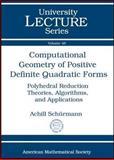 Computational Geometry of Positive Definite Quadratic Forms, Achill Schurmann, 082184735X