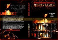 SouthSide King, Alterick Gaston, 0983457352
