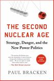 The Second Nuclear Age, Paul Bracken, 1250037352
