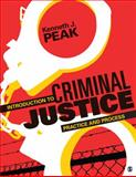 Introduction to Criminal Justice : Practice and Process, Peak, Kenneth J. (John), 1483307352
