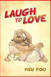 Laugh to Love, Ken Foo, 1483617351