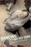 Dancing in the No-Fly Zone : A Woman's Journey Through Iraq, Ditmars, Hadani, 1551927357