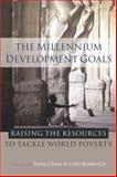 The Millennium Development Goals : Raising the Resources to Tackle World Poverty, , 1842777351