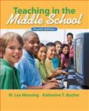 Teaching in the Middle School, Manning, M. Lee and Bucher, Katherine T., 0132487357