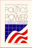 The Politics of Power : A Critical Introduction to American Government, Katznelson, Ira and Kesselman, Mark, 0155707353
