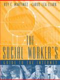 The Social Worker's Guide to the Internet, Martinez, Rey C. and Clark, Carol Lea, 0205297358