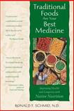 Traditional Foods Are Your Best Medicine, Ronald F. Schmid, 0892817356