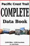 Pacific Crest Trail Complete Data Book, K. Parks, 1494427354