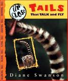 Tails That Talk and Fly, Diane Swanson, 1550547356