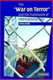 The 'War on Terror' and the Framework of International Law 9780521547352