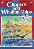 Clippers and Whaling Ships, Tim McNeese, 0896867358