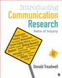 Introducing Communication Research : Paths of Inquiry, Treadwell, Donald F., 1452217351