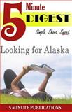 Looking for Alaska: 5 Minute Digest, 5. Minute Publications, 1500347353