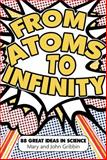 From Atoms to Infinity, Mary Gribbin and John Gribbin, 1840467355