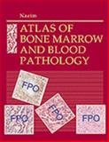 Bone Marrow and Blood Pathology, Naeim, Faramarz, 0721687350