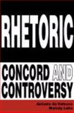 Rhetoric : Concord and Controversy, Antonio de Velasco, Melody Lehn, 1577667352