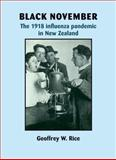 Black November : The 1918 Influenza Pandemic in New Zealand, Rice, Geoffrey W., 1877257354