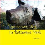 The Brown Dog in Battersea Park, Joe Cain, 1906267359