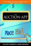 The Auction App : How Companies Tap the Power of Online Auctions to Maximize Revenue Growth, Harden, Leland and Heyman, Bob, 0071387358
