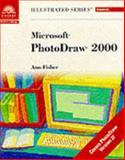 PhotoDraw 2000, Version 2 - Illustrated Essentials 9780619017354
