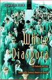 White Diaspora - The Suburb and the Twentieth-Century American Novel, Jurca, Catherine, 0691057354