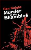 Murder in the Shambles, Ron Knight, 1438987358